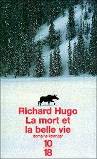 La mort et la belle vie de Richard Hugo JPEG