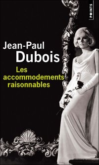 Les accommodements raisonnables, roman de Jean-Paul Dubois JPEG