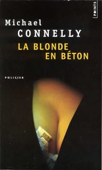 La blonde en béton, polar de Michael Connelly JPEG